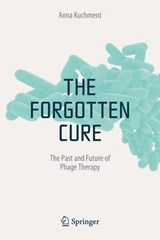 The Forgotten Cure | Anna Kuchment |