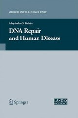 DNA Repair and Human Disease | Balajee, Adayabalam S. ; Phil, M., Ph.D. |
