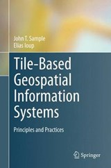 Tile-based Geospatial Information Systems | John T. Sample; Elias Ioup |
