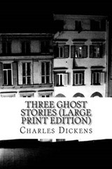 Three Ghost Stories | Charles Dickens |
