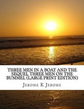 Three Men in a Boat and the Sequel Three Men on the Bummel