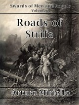 Roads Of Strife (Swords of Men and Angels, #2) | Arturo Miriello |