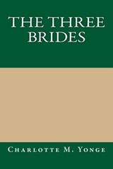 The Three Brides | Charlotte M. Yonge |