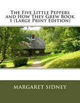 The Five Little Peppers and How They Grew Book | Margaret Sidney |