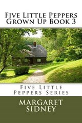 Five Little Peppers Grown Up Book | Margaret Sidney |