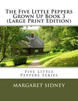 The Five Little Peppers Grown Up Book | Margaret Sidney |
