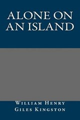 Alone on an Island | William Henry Giles Kingston |
