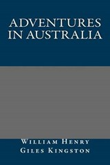 Adventures in Australia | William Henry Giles Kingston |