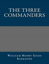 The Three Commanders | William Henry Giles Kingston |