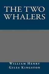 The Two Whalers | William Henry Giles Kingston |