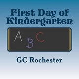 First Day of Kindergarten | G. C. Rochester |