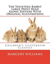 The Velveteen Rabbit Large Print Read Along Edition with Original Illustrations