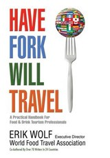 Have Fork Will Travel | Erik Wolf |