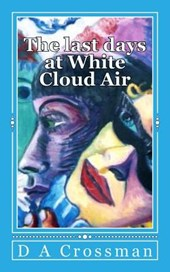 The Last Days at White Cloud Air