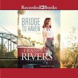 Bridge to Haven | Francine Rivers |