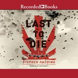 The Last to Die | Stephen Harding |