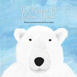 If I Knew a Polar Bear | Karen Sutula |
