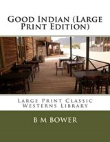 Good Indian | B. M. Bower |
