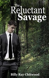 The Reluctant Savage | Billy Ray Chitwood |
