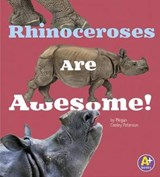 Rhinoceroses Are Awesome! | Allan Morey |