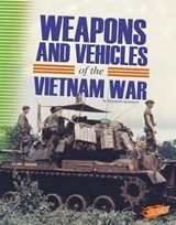 Weapons and Vehicles of the Vietnam War | Elizabeth Summers |