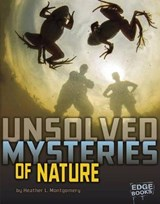 Unsolved Mysteries of Nature | Heather L. Montgomery |