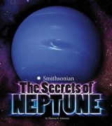 The Secrets of Neptune | Thomas K. Adamson |