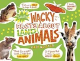 Totally Wacky Facts About Land Animals | Cari Meister |