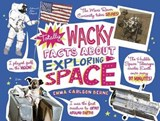 Totally Wacky Facts About Exploring Space | Emma Carlson Berne |