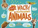 Totally Wacky Facts about Animals | Cari Meister |