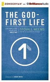 The God-First Life | Stovall Weems |