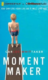 Moment Maker | Carlos Whittaker |