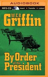 By Order of the President | W. E. B. Griffin |