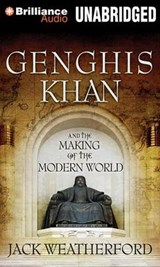Genghis Khan and the Making of the Modern World | Jack Weatherford |