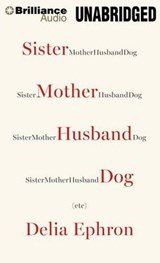 Sister Mother Husband Dog | Delia Ephron |