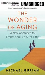 The Wonder of Aging | Michael Gurian |
