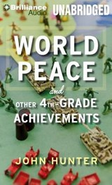 World Peace and Other 4th-Grade Achievements | John Hunter |