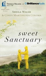 Sweet Sanctuary | Walsh, Sheila ; Martinusen-coloma, Cindy |