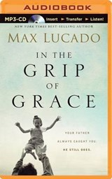 In the Grip of Grace | Max Lucado |