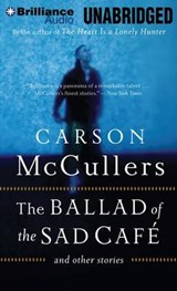 The Ballad of the Sad Café and Other Stories | Carson McCullers |