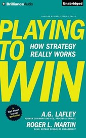 Playing to Win | Lafley, A. G. ; Martin, Roger L. |