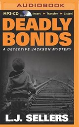 Deadly Bonds | L. J. Sellers |