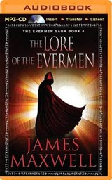 The Lore of the Evermen | James Maxwell |