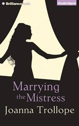 Marrying the Mistress | Joanna Trollope |