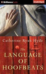 The Language of Hoofbeats | Catherine Ryan Hyde |