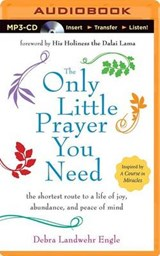 The Only Little Prayer You Need | Debra Landwehr Engle |
