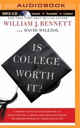 Is College Worth It? | Bennett, William J. ; Wilezol, David |