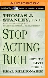 Stop Acting Rich | Stanley, Thomas J., Ph.D. |