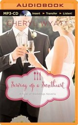 Serving Up a Sweetheart | Cheryl Wyatt |