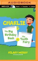 The Big Birthday Bash + The Tooth Fairy | Hilary McKay |